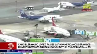 Vuelos internacionales se reanudarán solo con destinos latinoamericanos
