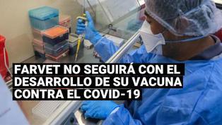 La vacuna peruana contra que el coronavirus que realizaba el laboratorio Farvet no seguirá con su desarrollo