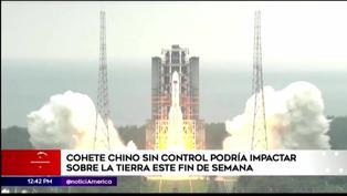 Cohete chino fuera de control podría caer sobre la tierra este fin de semana