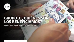 Bono Yanapay 350 soles: mira el cronograma de cobro oficial para los beneficiarios