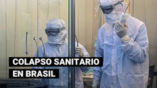 Colapsa red sanitaria en Brasil: autoridades piden toque de queda