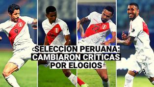 Selección peruana: Los jugadores que cambiaron las críticas por elogios
