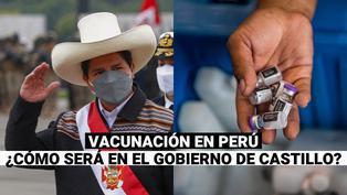 ¿Cómo se realizará la vacunación durante el gobierno de Pedro Castillo?