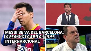 Messi se va del Barcelona: las reacciones tras la salida del astro argentino