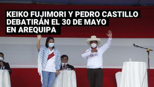 Pedro Castillo vs Keiko Fujimori: Debate presidencial será el 30 de mayo en Arequipa
