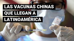 Esto es lo que tienes que saber sobra las vacunas Sinopharm, Sinovac y CanSino
