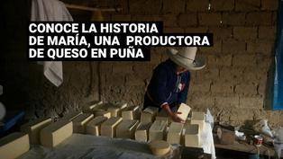 Puña: Conoce la historia de María Dorlisa, una humilde productora de queso