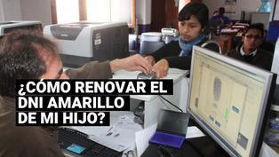 DNI amarillo para menores de edad: ¿cómo renovar este documento?