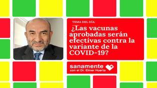 ¿Las vacunas aprobadas serán efectivas contra la variante de la COVID-19?