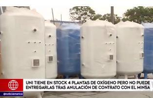 UNI tiene en stock 4 plantas de oxígeno, pero no puede entregarlas tras anulación de contrato con el Minsa