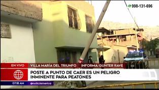 Poste a punto de caer pone el peligro a peatones en Villa María del Triunfo