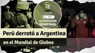 Mundial de Globos: Perú vence a Argentina y hace historia