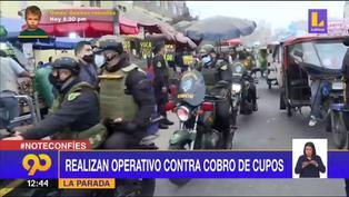 """Realizan operativo contra el """"Cobro de cupos"""" en La Parada"""