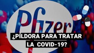 Píldora de la farmacéutica Pfizer contra la COVID-19 podría estar lista a fines del 2021