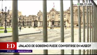 ¿Palacio de Gobierno puede convertirse en museo?, hablan los expertos